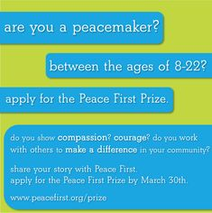 #teens #highschool and #college #students #peacemakers Apply or nominate a young person for the $25,000 Prize today. Share your story. Just 10 days left! See Details ~ Deadline: March 30, 2015