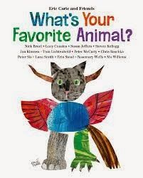 Sal's Fiction Addiction: What's YOUR Favorite Animal? Eric Carle and Friends. Henry Holt, Macmillan. Raincoast, 2014. $19.99 ages 4 and up