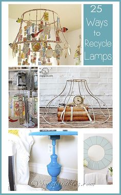 25 creative and fun ways to recycle and repurpose old lamps and lamp parts. Gallery made by songbirdblog.com