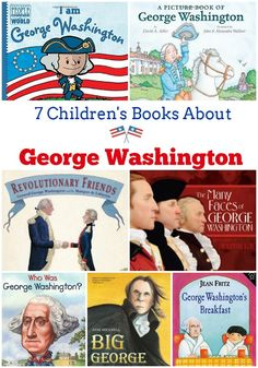 7 Children's Books About George Washington -- perfect for President's Day! Children's books about our first president and founding father. Also great for learning about the Revolutionary War!