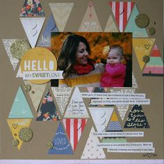 A little something crafty: Week of Layouts - Day Five: Hello My Sweet Love
