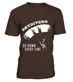 # Skydivers Go Down Everytime Funny Skydiving Tshirt .    COUPON CODE    Click here ( image ) to get COUPON CODE  for all products :      HOW TO ORDER:  1. Select the style and color you want:  2. Click Reserve it now  3. Select size and quantity  4. Enter shipping and billing information  5. Done! Simple as that!    TIPS: Buy 2 or more to save shipping cost!    This is printable if you purchase only one piece. so dont worry, you will get yours.                       *** You can pay the…