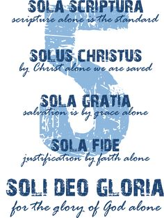 A Southern Baptist Calvinist.on life, the world, and java: The 5 Solas: For Reformation Day 2012 Reformation Day, Protestant Reformation, Reformation History, Christian Faith, Christian Quotes, 5 Solas, Sola Scriptura, Grow In Grace, Soli Deo Gloria