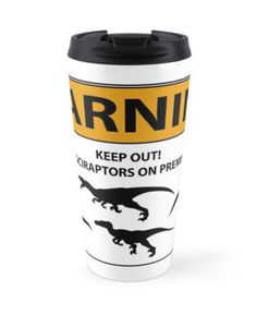 Keep Out Sign (Velociraptors) Travel Mug #dinosaurs #jurassic #velociraptor #raptors #funny