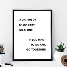 If You Want To Go Fast Go Alone... Print // Minimalist //