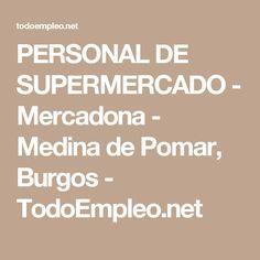 PERSONAL DE SUPERMERCADO - Mercadona - Medina de Pomar, Burgos - TodoEmpleo.net