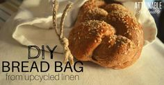 Did you know that storing bread in a linen bag can make it last longer? Here's how to make one in 15 minutes! Bonus: You'll eliminate some plastic bags from the landfill.