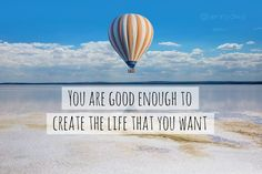 Remember you are good enough! You ARE powerful enough! YOU are good enough to create the life that you want. Congratulations on becoming just a little bit better today. =) ...