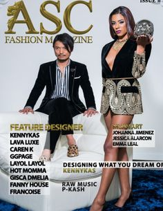 ASC FASHION MAGAZINE ISSUE # 3 ASC Fashion Magazine is an international magazine focusing on showcasing fashion, art, and musical. With global distribution of our print only magazine designers/models/ and artist alike are able to come together in this one of a kind lifestyle publication to showcase their talent to the world.