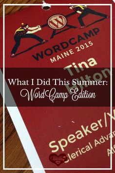 What I Did This Summer: WordCamp Edition- A first hand account of attending my first WordCamp