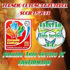 JE & M Eventos Esportivos: FAUSTÃO AUTO SERVICE FC TAMBÉM CONFIRMA PARTICIPAÇ...