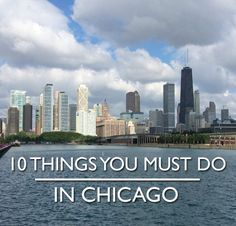 10 THINGS YOU MUST DO IN CHICAGO