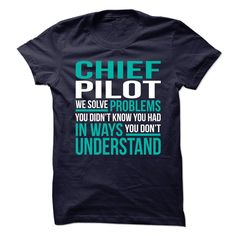 Awesome Shirt for CHIEF PILOT T-Shirts, Hoodies. BUY IT NOW ==► Funny Tee Shirts