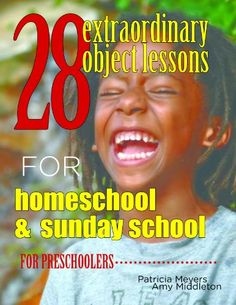 28 Extraordinary Object Lessons for Home School and Sunday School by [Meyers, Patricia, Middleton, Amy]