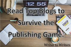 Why you should read top blogs to survive the publishing game. #writetip #pubtip