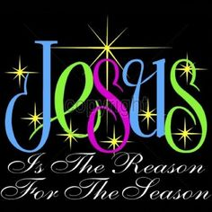 Jesus is the Reason for the Season. Jesus by LittleLifeDesigns ...