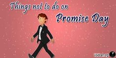 Voidcan.org shares with you 1o things which should be taken care before celebrating  Promise Day