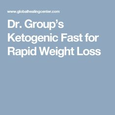 Dr. Group's Ketogenic Fast for Rapid Weight Loss