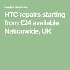 HTC repairs starting from £24 available Nationwide, UK