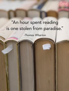 """✓ """"An hour spent reading is one stolen from paradise."""" ~ Thomas Wharton"""