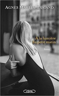 Amazon.fr - A la lumière du petit matin - Agnes Martin-lugand - Livres