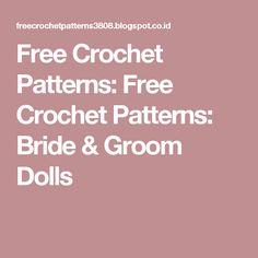 Free Crochet Patterns: Free Crochet Patterns: Bride & Groom Dolls