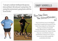 Real Testimonials StreetStrider   Outdoor Elliptical Bike Shay Sorrells Biggest Loser Season 8 Contestant   Click to read more. http://www.streetstrider.com/success-stories/testimonials/