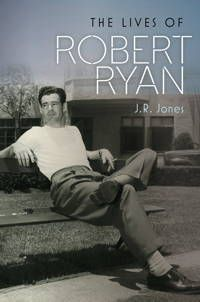 """The Lives of Robert Ryan,"" by J.R. Jones (2015)"