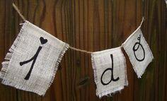 I Do burlap banner - photo prop - wedding - ready to go