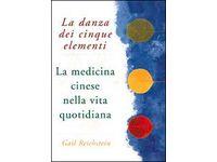 La danza dei cinque elementi (Gail Reichstein) #Ciao