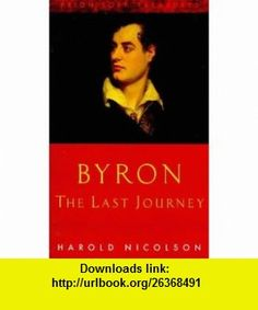 Byron The Last Journey (9781853753008) Harold Nicolson , ISBN-10: 1853753009  , ISBN-13: 978-1853753008 ,  , tutorials , pdf , ebook , torrent , downloads , rapidshare , filesonic , hotfile , megaupload , fileserve