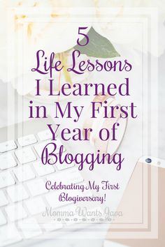 As I celebrate my first blogiversary, I can't help but notice how much I've learned this past year. Here are 5 life lessons I've learned from blogging.