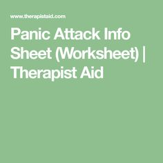 Panic Attack Info Sheet (Worksheet) | Therapist Aid