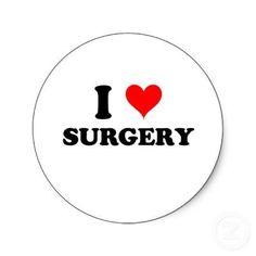 I love surgery!