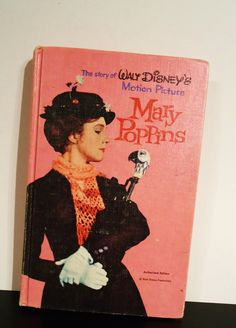 Mary Poppins movie tie-in book--I still have mine, but I read it to death so it is not in very good shape!