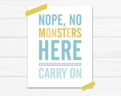 Graphic Art Print Nope No Monsters Here in Blue by YellowHeartArt. $20.00, via Etsy.  Lots of good prints here.