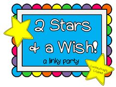 Give your classroom 2 stars and a wish- great way to reflect! LOVE this idea for a linky party!