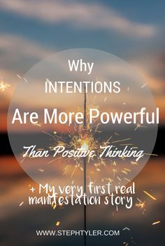 Why intentions are more powerful that positive thinkingWhat is the difference between intentions and positive thinking, and what is the big deal?Its a HUGE dea
