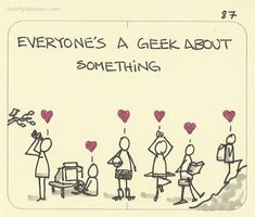 Precisely the reason i hate to hear anyone call anyone else a geek... pthhhh on that.