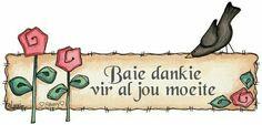 Baie dankie vir al jou moeite Birthday Prayer, Birthday Wishes, Baie Dankie, Afrikaanse Quotes, Wale, Special Quotes, Favorite Quotes, Cute Pictures, Thankful