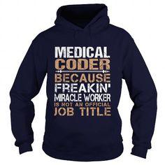 MEDICAL-CODER - Freaking T-Shirts, Hoodies (35.99$ ==► Order Here!)