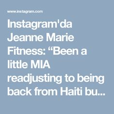 """Instagram'da Jeanne Marie Fitness: """"Been a little MIA readjusting to being back from Haiti but I'm here now and giving 110% to everything I do, thankful for the opportunities…"""""""