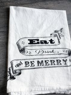 Cotton Kitchen Tea Flour Sack Towel - Eat Drink Be Merry - Screen Print Earth Friendly and Reusable - Holiday Dinner Hostess Gift.