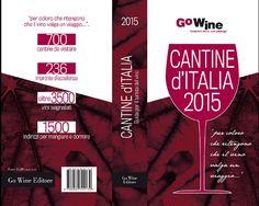 """Cantine d'Italia 2015: 670 cantine selezionate, 236 """"Impronte d'eccellenza"""" per l'enoturismo. Per coloro che ritengono che il vino valga un viaggio…per premiare la grande accoglienza italiana in cantina"""