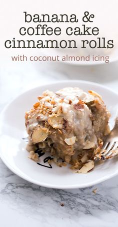 Banana Bread Coffee Cake Cinnamon Rolls with Toasted Coconut Almond Icing — Cheeky Kitchen