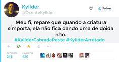 Kyllder, este é o seu tweet arretado!