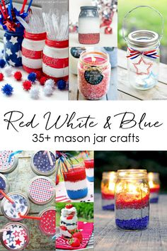 Fourth of July Mason Jar Crafts & Decor Ideas - Red, White, Blue crafts for Fourth of July - Patriotic Crafts, Patriotic Centerpiece, Patriotic Recipes, Drinks, Desserts.