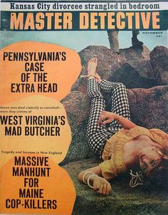 So bad they're good. Detective magazines circa late-'60s through early-'80s.