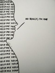 Inside: help me / Outside: I'm fine // Lilly Torskyj - Trend Ideas Sad Drawings, Sad Wallpaper, Depression Quotes, Lettering, True Quotes, Deep Thoughts, Mood, Inspirational Quotes, Writing