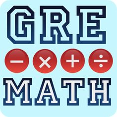 GRE Math Because to be honest, math is my  weak spot.